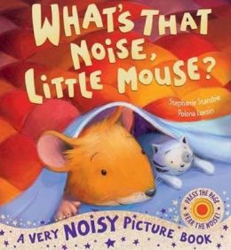 What's That Noise, Little Mouse?. Stephanie Stansbie, Polona Lovsin
