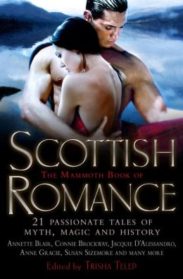 The Mammoth Book of Scottish Romance: 21 Passionate Tales of Myth, Magic and History