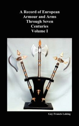 A Record Of European Armour And Arms Through Seven Centuries, Volume I