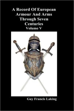 A Record of European Armour and Arms Through Seven Centuries, Volume V