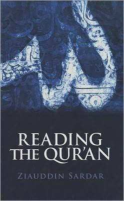Reading the Qur'an: The Contemporary Relevance of the Sacred Text of Islam