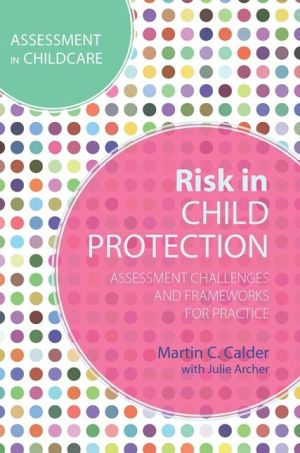 Risk in Child Protection Work: Frameworks for Practice