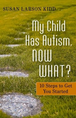 My Child Has Autism, Now What