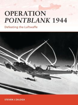 Operation Pointblank 1944: Defeating the Luftwaffe