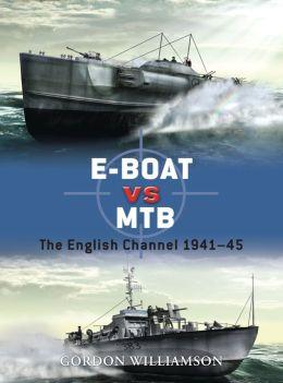 E-Boat vs MTB: The English Channel 1941-45
