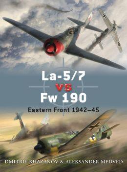 La-5/7 vs Fw 190: Eastern Front 1942-45
