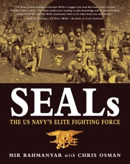 SEALs: The US Navy's Elite Fighting Force
