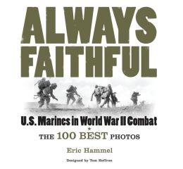 Always Faithful: US Marines in World War II Combat