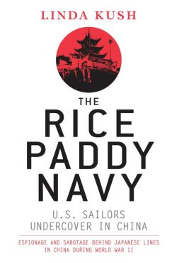 The Rice Paddy Navy: U.S. Sailors Undercover in China