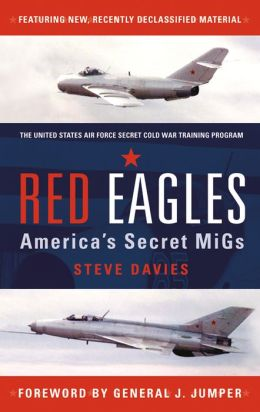 Red Eagles: Americas Secret MiGs