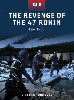 The Revenge of the 47 Ronin - Edo 1703