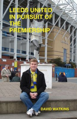 Leeds United - In Pursuit of the Premiership