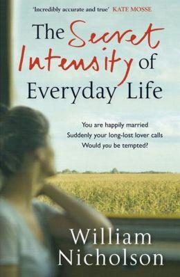 The Secret Intensity of Everyday Life