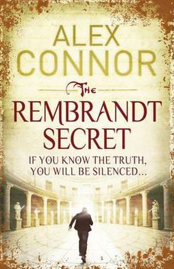 The Rembrandt Secret. Alex Connor