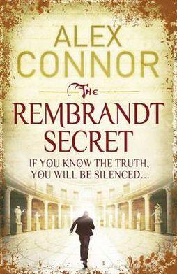 The Rembrandt Secret. Alex Connor