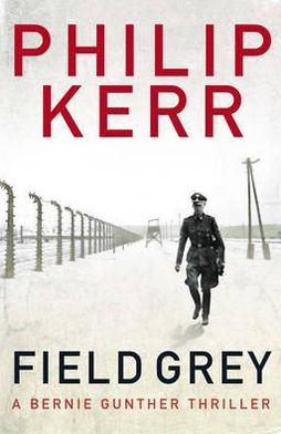 Field Grey (Bernie Gunther Series #7)