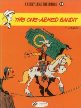 The One-Armed Bandit (Lucky Luke Adventure Series #33)
