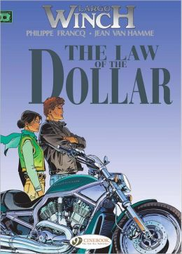 The Law of the Dollar: Largo Winch Vol. 10