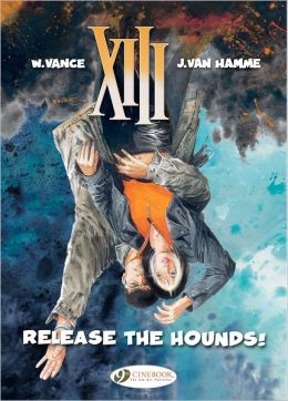 Release the Hounds: XIII: Vol. 14