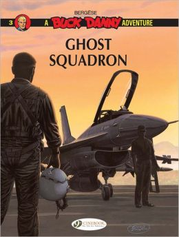 Ghost Squadron: Buck Danny Vol. 3