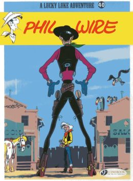 Phil Wire (Lucky Luke Adventure Series #40)