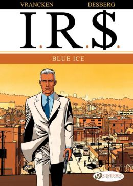 I.R.$. (english version) - tome 2 - Blue Ice