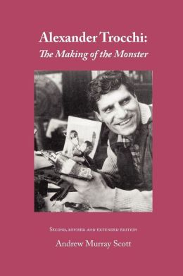 Alexander Trocchi: The Making of the Monster