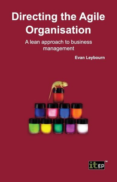 Directing the Agile Organization : A lean approach to business management