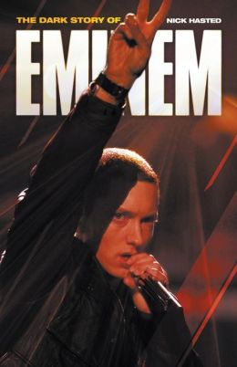 The Dark Story of Eminem (Updated Edition)