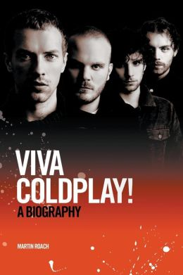 Viva Coldplay: A Biography