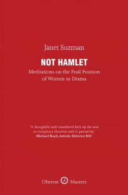 Not Hamlet: Meditation on the Frail Position of Women in Drama