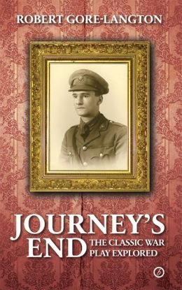Journey's End: A Biography of a Classic War Play