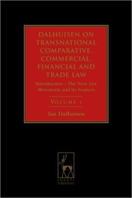 Dalhuisen's Transnational Comparative, Commercial, Financial and Trade Law: Introduction - The New Lex Mercatoria and Its Sources