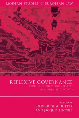 Reflexive Governance: Redefining the Public Interest in a Pluralistic World