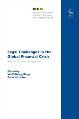 Legal Challenges in the Global Financial Crisis: Bail-outs, the Euro and Regulation