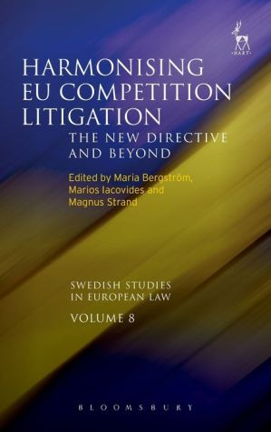 Harmonising EU Competition Litigation: The New Directive and Beyond