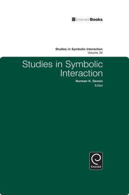 Studies in Symbolic Interaction, Volume 34