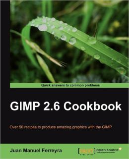 Gimp 2.6 Cookbook