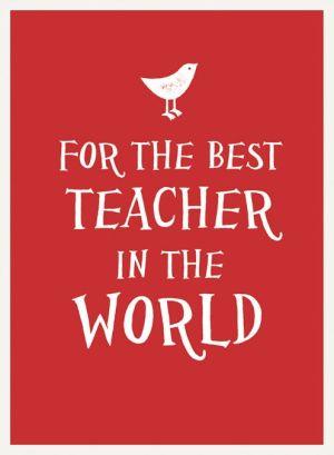 For the Best Teacher in the World