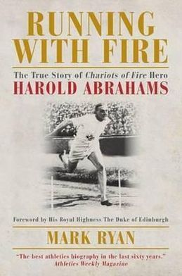 Running with Fire: The True Story of Harold Abrahams