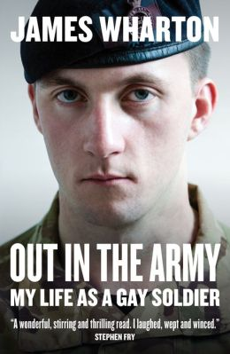 out in the army my life as a gay soldier by james wharton