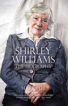 Shirley Williams: The Biography