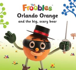 Orlando Orange and the big, scary bear - Audio