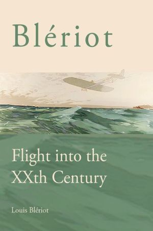 Bleriot: Flight into the XXth Century
