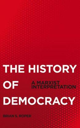 History of Democracy: A Marxist Interpretation