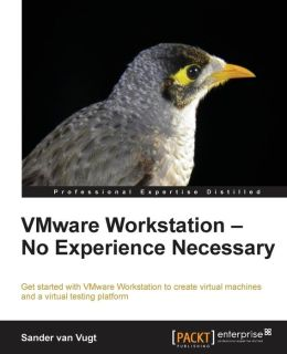 VMware Workstation: No Experience Necessary
