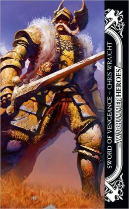 Sword of Vengence (Warhammer Heroes Series)
