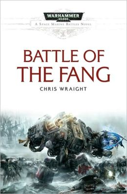 Battle of the Fang (Warhammer 40,000 Space Marine Battles Series)