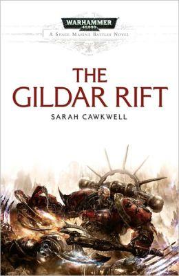 The Gildar Rift (Warhammer 40,000 Space Marine Battles Series)