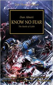 Know No Fear: The Battle of Calth (Horus Heresy Series #19)